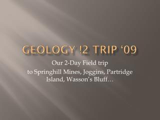 Geology !2 Trip �09