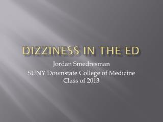 Dizziness in the  ed