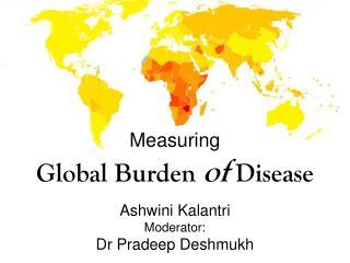 Measuring Global Burden  of  Disease