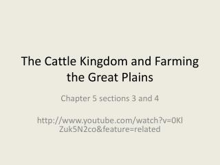 The Cattle Kingdom and Farming the Great Plains