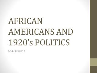 AFRICAN AMERICANS AND 1920�s POLITICS