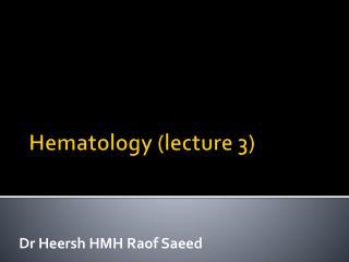 Hematology (lecture 3 )