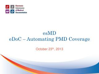 esMD eDoC  � Automating PMD Coverage