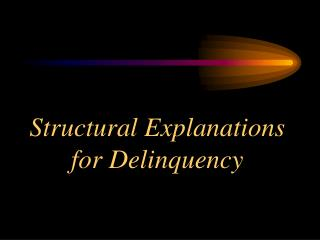 Structural Explanations for Delinquency