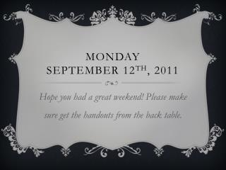 MOnday September 12 th , 2011