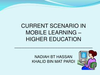 CURRENT SCENARIO IN  MOBILE LEARNING –  HIGHER EDUCATION ____________________________