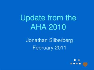 Update from the  AHA 2010