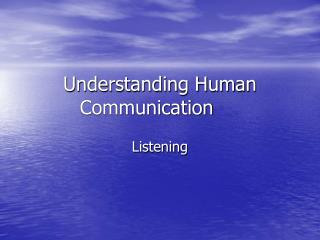 Understanding Human Communication Listening Wait a minute ...