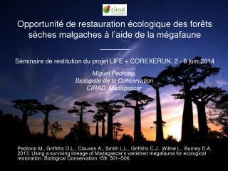 Miguel Pedrono,  Biologiste de la Conservation CIRAD, Madagascar
