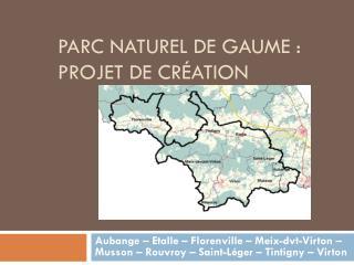 Parc naturel de Gaume : Projet de création