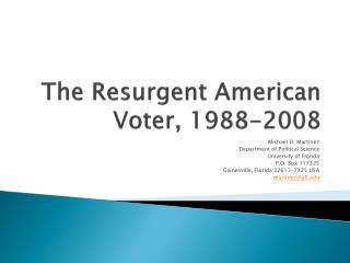 The Resurgent American Voter, 1988-2008