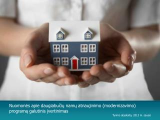 Nuomonės apie daugiabučių  namų atnaujinimo (modernizavimo)  programą galutinis įvertinimas