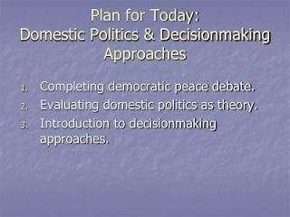 Plan for Today: Domestic Politics & Decisionmaking Approaches