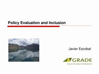 Policy Evaluation and Inclusion