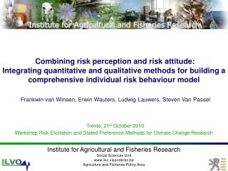 Combining risk perception and risk attitude: