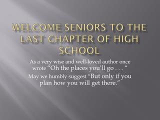 Welcome Seniors to the Last Chapter of High School