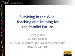 Surviving in the Wild : Teaching and Training for  the Parallel Future