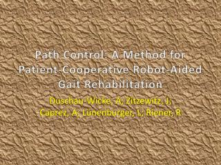 Path Control: A Method for Patient-Cooperative Robot-Aided Gait Rehabilitation