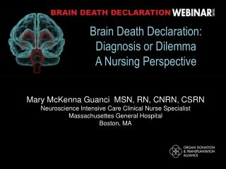 Brain Death Declaration: Diagnosis or Dilemma A Nursing Perspective