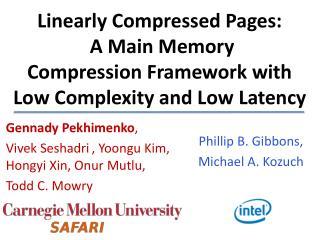 Gennady Pekhimenko ,  Vivek Seshadri ,  Yoongu  Kim,  Hongyi Xin ,  Onur Mutlu ,  Todd C.  Mowry