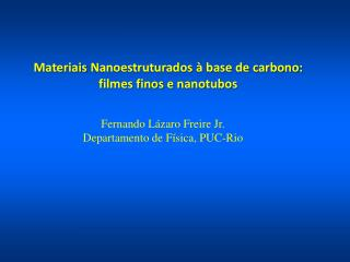 Materiais  Nanoestruturados  � base de carbono: filmes finos e  nanotubos