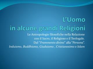 L'Uomo  in alcune grandi Religioni