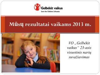 Mūsų rezultatai vaikams 2013 m.