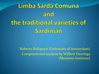 Limba Sarda Comuna and  the traditional varieties of Sardinian