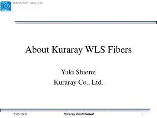About Kuraray WLS Fibers