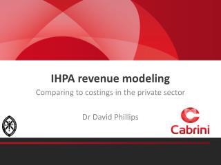 IHPA revenue modeling