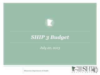 SHIP 3 Budget