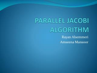 PARALLEL JACOBI ALGORITHM