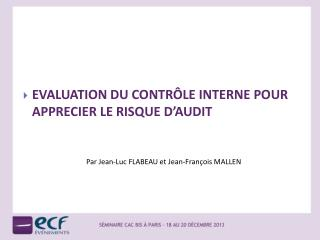 EVALUATION  DU CONTR�LE INTERNE POUR APPRECIER LE  RISQUE D�AUDIT