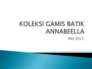 KOLEKSI GAMIS BATIK ANNABEELLA