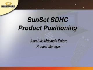 SunSet SDHC Product Positioning