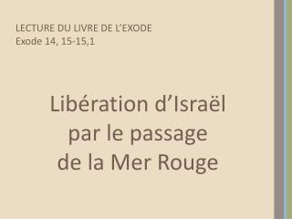 Libération d'Israël  par le passage  de la Mer Rouge