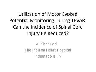 Ali Shahriari The Indiana Heart Hospital Indianapolis, IN