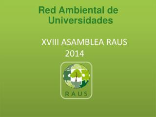 XVIII ASAMBLEA RAUS 2014