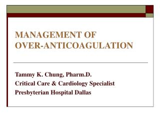 MANAGEMENT OF OVER-ANTICOAGULATION