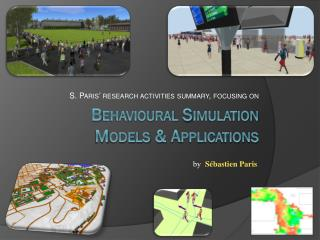 Behavioural Simulation Models & Applications