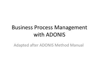 Business Process Management with ADONIS