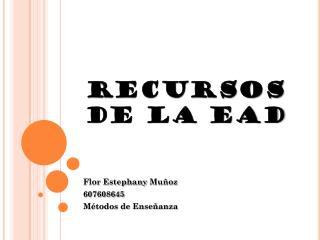 RECURSOS DE LA EAD