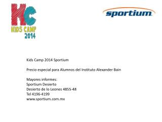 Kids  Camp 2014  Sportium Precio especial para Alumnos del Instituto Alexander Bain