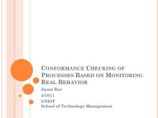 Conformance Checking of Processes Based on Monitoring Real Behavior