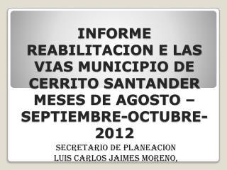 SECRETARIO DE PLANEACION  LUIS CARLOS JAIMES MORENO,