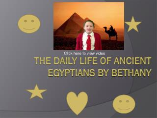 THE Daily life OF Ancient Egyptians By Bethany