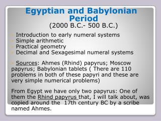 Egyptian and Babylonian Period ( 2000 B.C.- 500 B.C.)  Introduction to early numeral systems