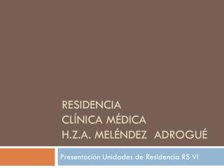Residencia clínica Médica h.z.a. meléndez adrogué