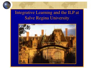 Integrative Learning and the ILP at Salve Regina University