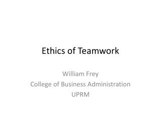 Ethics of Teamwork